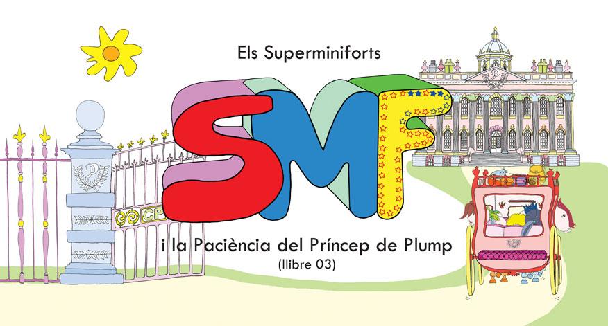Llibre 03 – Els Superminiforts i la Paciència del Príncep de Plump.